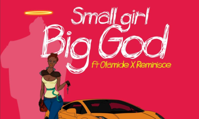 MUSIC: DJ Jimmy Jatt Ft Olamide & Reminisce – Small Girl Big God