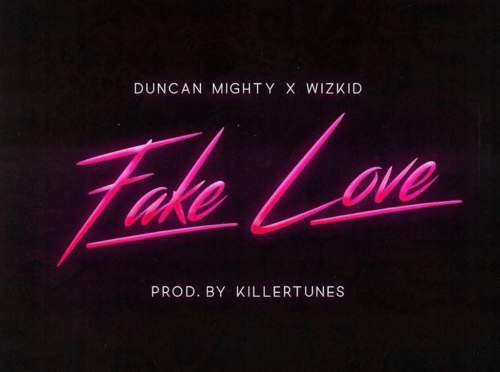 DOWNLOAD AUDIO: DUNCAN MIGHTY FT WIZKID – FAKE LOVE #LYRIC_VIDEO