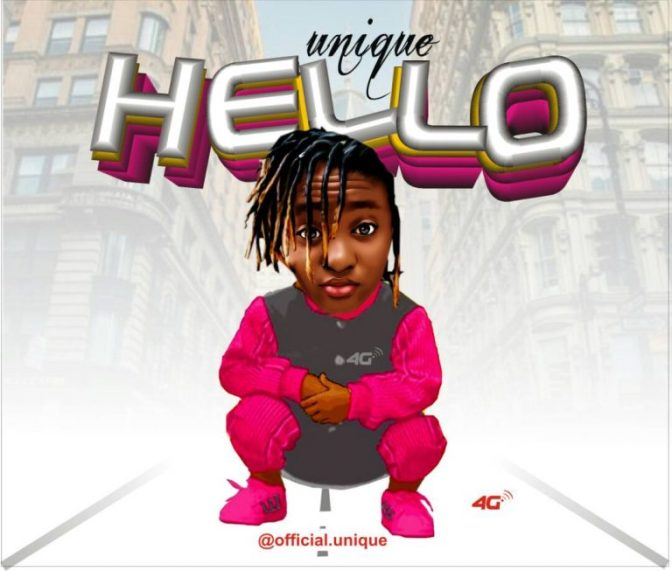 MUSIC: UNIQUE – 'HELLO' Prod. By MG Beats