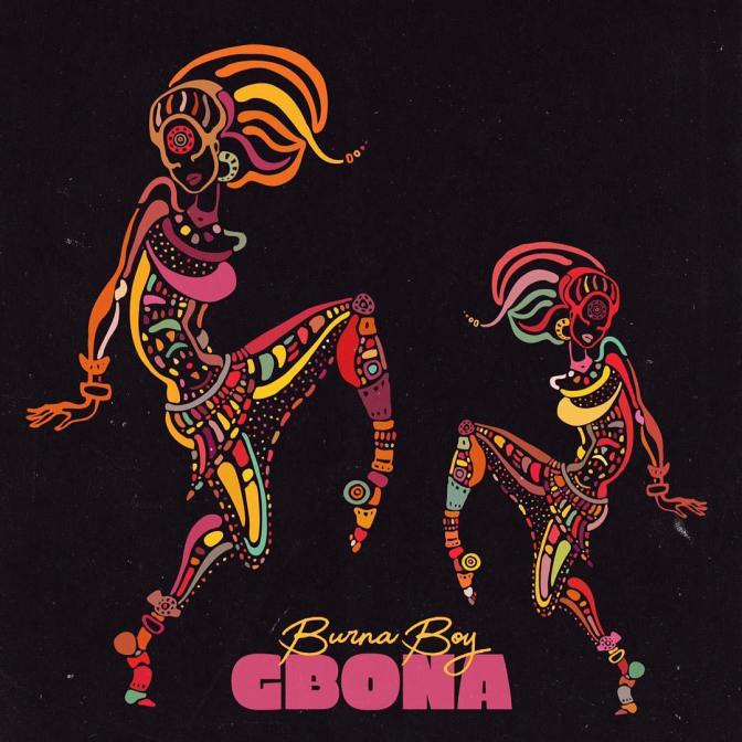 "MUSIC: Burna Boy – ""Gbona"""