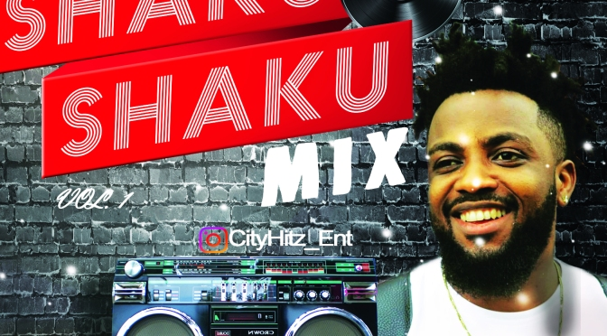#UPDATE: LATEST SHAKU SHAKU MIX – DJ JIZZI #DROPS FRIDAY 26TH OCTOBER, 2018
