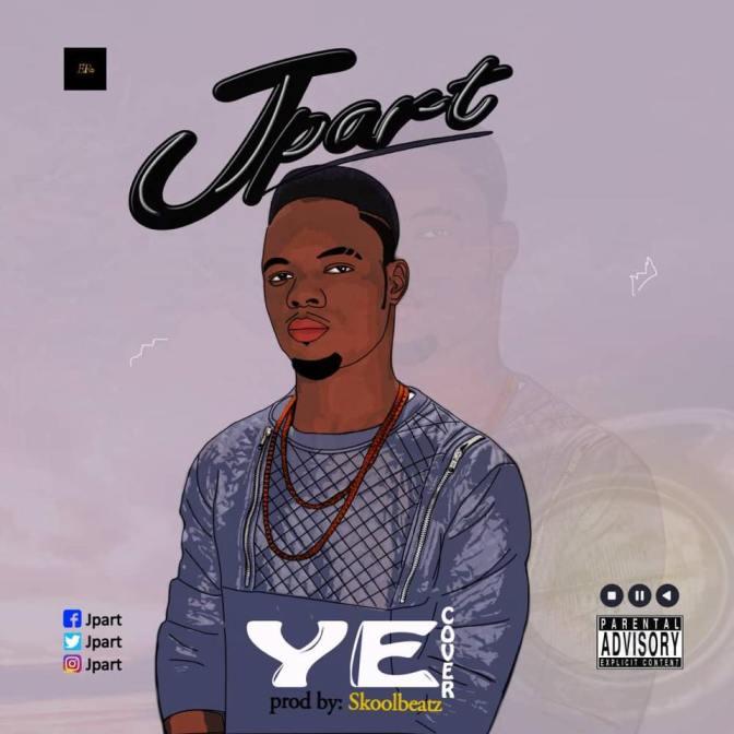 MUSIC: JPART – YE  [ BURNABOY COVER ]