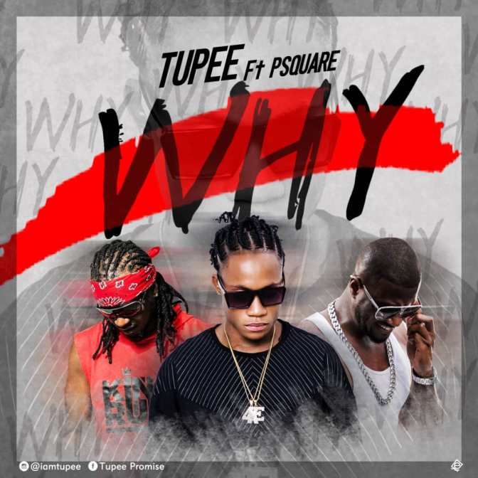 Tupee – WHY ft Psquare