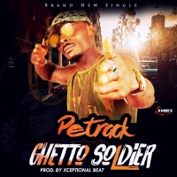 "MUSIC: Petrack - ""Ghetto Soldier"""