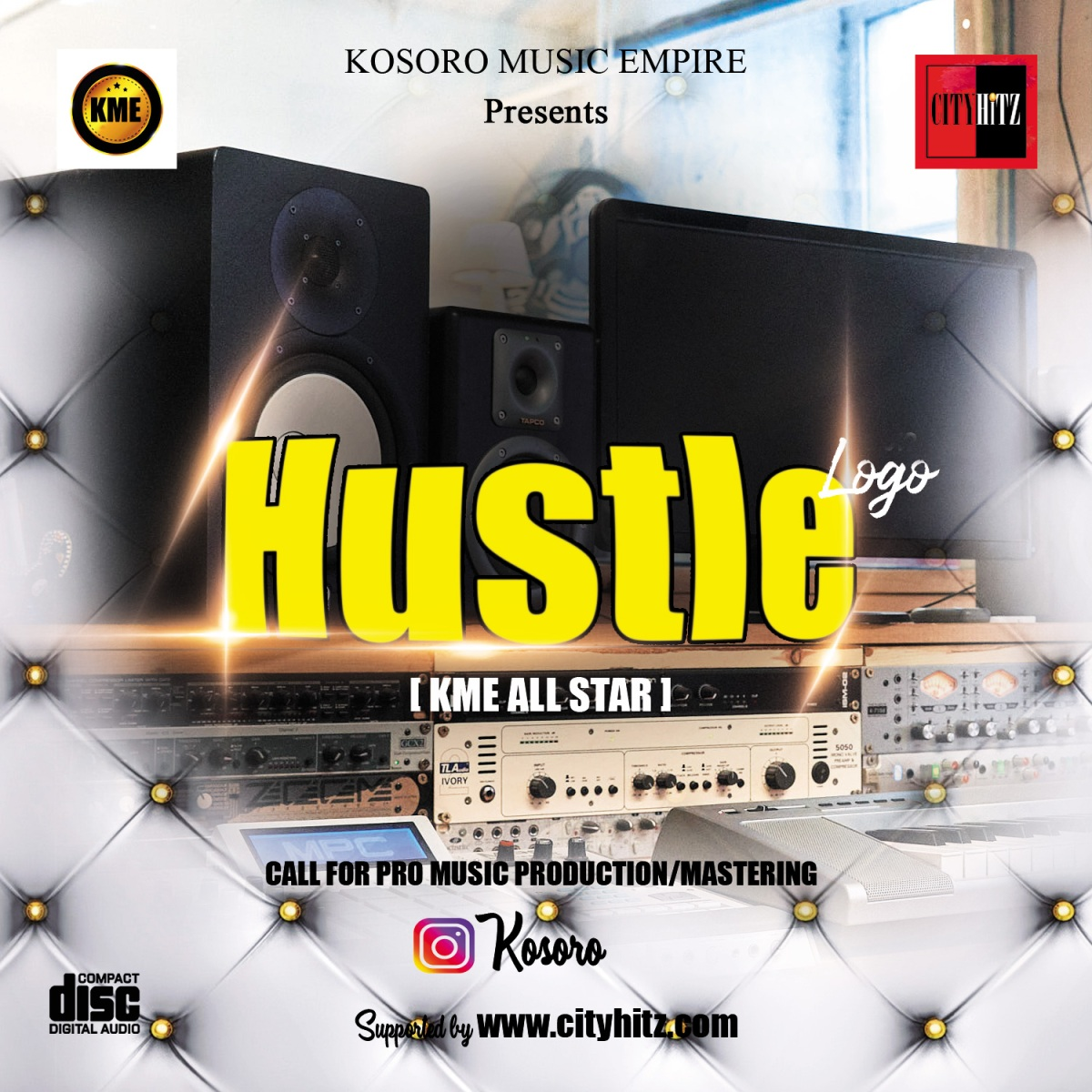 #CITYHITZ MUSIC: HUSTLE - KME ALL STARS