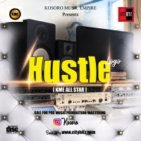 #CITYHITZ MUSIC: HUSTLE - KME ALL STARS ft SIMULA8