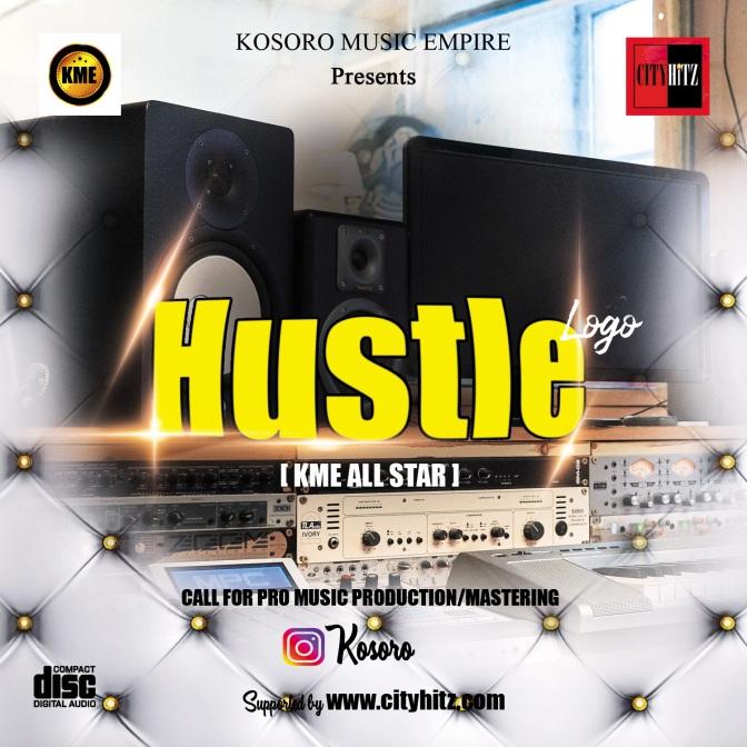 #CITYHITZ MUSIC: HUSTLE – KME ALL STARS