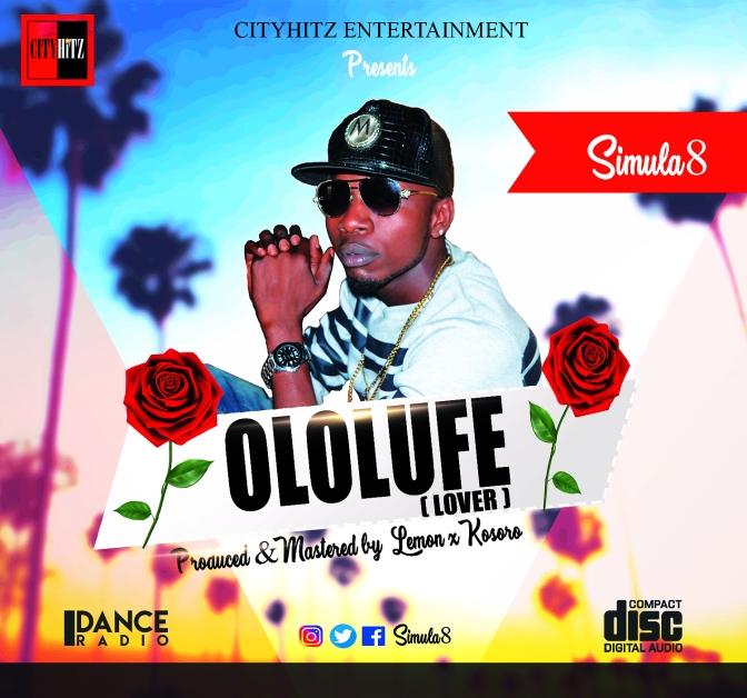 #CITYHITZ MUSIC: SIMULA8 – OLOLUFE [ LOVER ]