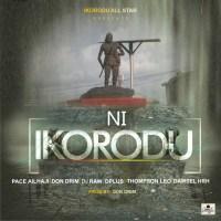 MUSIC PREMIERE: Pace Alhaji Ft. Don Drim, DJ Raw, Dplus, Tleo & Damsel – Ni Ikorodu