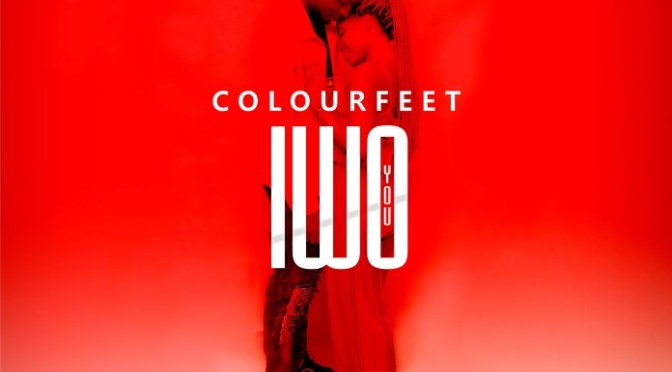 Music: ColourFeet – Iwo (You)
