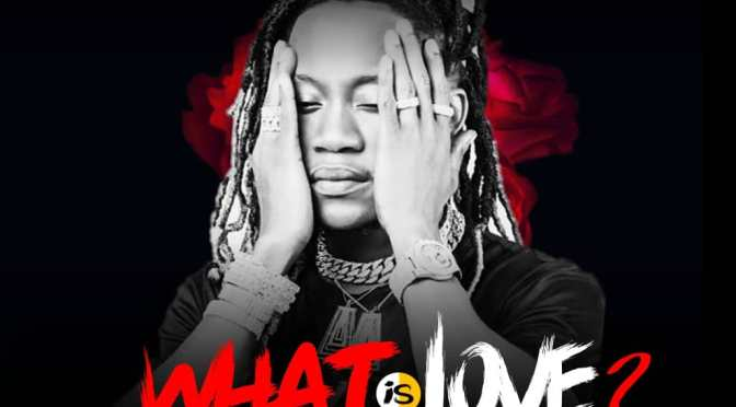 Music: Tupee – What is Love??? #FreeDownload
