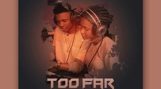 Music: Unique ft. Endeetone – Too Far #FreeMp3